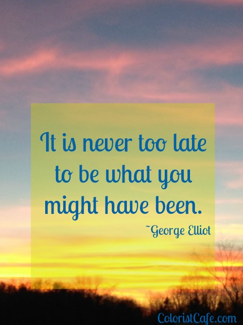 Never Too Late Quote