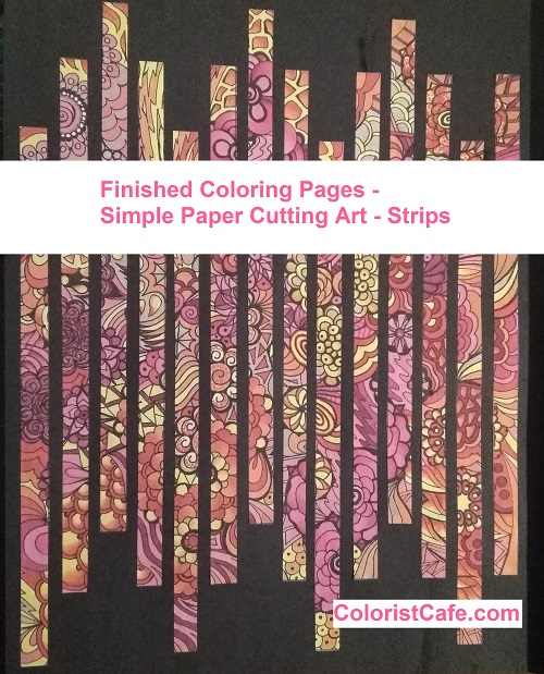 Finished Coloring Pages – Simple Paper Cutting Art – Strips