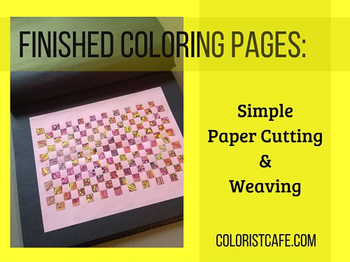 Finished Coloring Pages: Simple Paper Cutting and Weaving