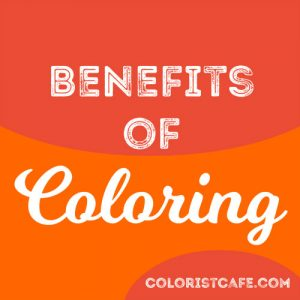 benefits of coloring